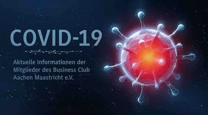 Informationen der Mitglieder des Business Club Aachen Maastricht zu Corona Pandemie